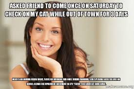 Sunday Morning Memes - asked friend to come once on saturday to check on my cat while out