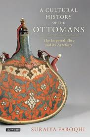 Ottomans History Cultural History Of The Ottomans The Imperial Elite And Its