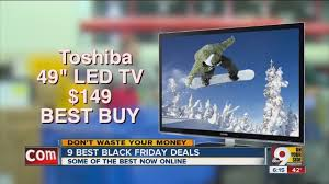 what are some of the best black friday deals the 9 best black friday deals wcpo cincinnati oh
