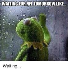 Waiting Memes - r waiting for nfltomorrow like memes waiting meme on esmemes com