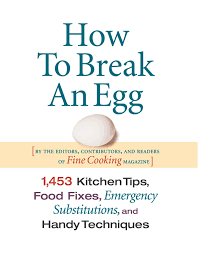how to break an egg 1 453 kitchen tips food fixes emergency