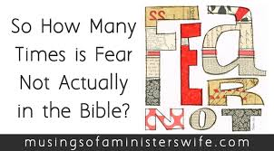 so how many times is fear not actually in the bible
