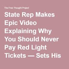 red light ticket video state rep makes epic video explaining why you should never pay red
