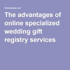 wedding registry services the advantages of online specialized wedding gift registry