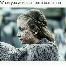 Nap Meme - when you wake up from a bomb nap meme on astrologymemes com