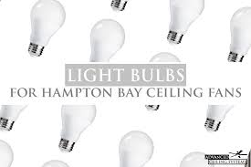 Bulbs For Ceiling Fans by Where To Buy Hampton Bay Ceiling Fan Light Bulbs U2014 Advanced