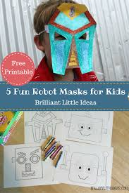 5 fun robot masks for kids simple crafts play ideas and role play
