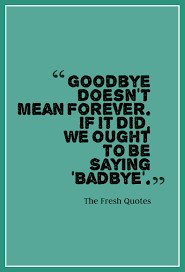 thanksgiving wishes to colleagues beautiful goodbye quotes u2013 farewell my friend quotes u0026 sayings