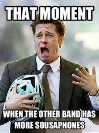 Tuba Memes - true haha me and my tuba buddy s every time just like ahh they