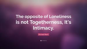 richard bach quote u201cthe opposite of loneliness is not
