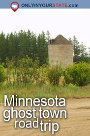 a haunting road trip through minnesota ghost towns to take if you