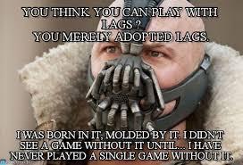 Bane Meme Internet - bane lag bane meme on memegen