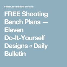 Free Wood Shooting Bench Plans by 20 Ide Shooting Bench Plans Terbaik Di Pinterest Senapan