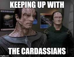 Patrick Stewart Meme Generator - star trek cardassians keeping up with the cardassians image
