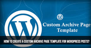 how to create a custom archive page template for wordpress posts