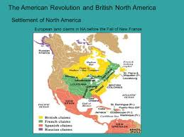 New France Map by The American Revolution And British North America Ppt Download