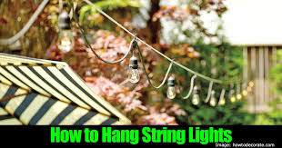 Outdoor Hanging String Lights How To Install And Hang Outdoor String Lighting