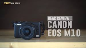review canon eos m10 indonesia youtube