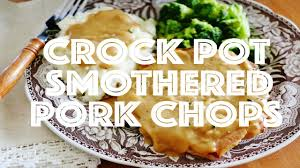 how to make crock pot smothered pork chops youtube