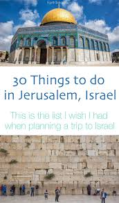 best things to do in 30 things to do in jerusalem israel earth trekkers