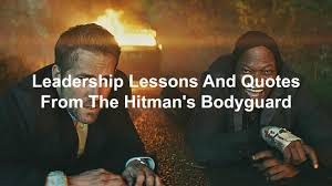 quotes about leadership and helping others leadership lessons and quotes from the hitman u0027s bodyguard joseph