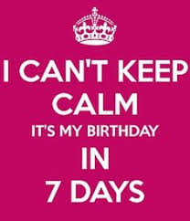 Make Keep Calm Memes - keep calm my birthday countdown is on keep calm and carry on
