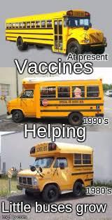 Short Bus Meme - vaccines are working wonders imgflip