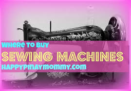 Upholstery Machine For Sale Where To Buy Sewing Machines In The Philippines Happy Pinay Mommy