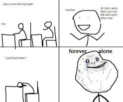 Forever Lonely Meme - new meme forever alone bodybuilding com forums