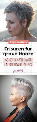 Frisuren Kurze Graue Haare by Best 25 Frisuren Für Graue Haare Ideas On Silber