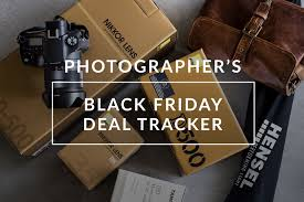 black friday deals on cameras photographer u0027s deal tracker for black friday and cyber monday
