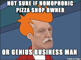 Anti Gay Meme - anti gay pizza place meme on imgur