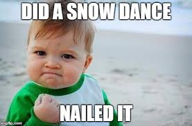 Snow Day Meme - my students have mad snow dance skillz huzzah