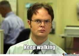 Walking Meme - keep walking by david heath 1234 meme center