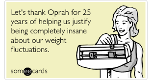 Funny Weight Loss Memes - oprah weight loss tv funny ecard news ecard
