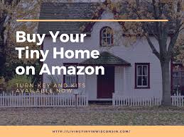 tiny house kits buy a tiny house on amazon the tiny home experience