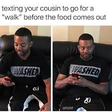 Memes About Texting - dopl3r com memes texting your cousin to go for a walk before