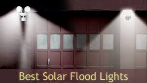 best solar flood lights top 10 best solar powered flood lights to buy 2017