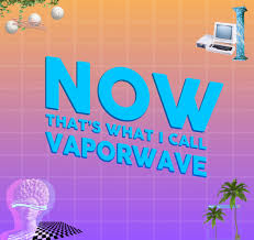 various artists u2013 now that u0027s what i call vaporwave u2013 sunbleach