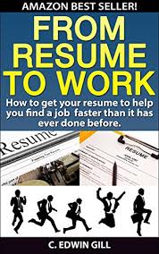 Resume To Work From Resume To Work How To Get Your Resume To Help You Find A Job
