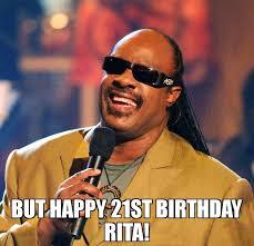 21 Birthday Meme - but happy 21st birthday rita meme stevie wonder 76144 memeshappen