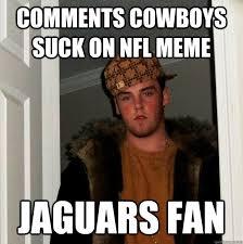 Cowboys Suck Memes - comments cowboys suck on nfl meme jaguars fan scumbag steve