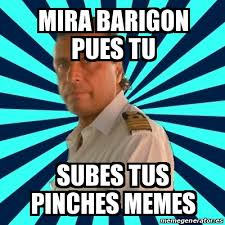 Pinches Memes - meme francesco schettino mira barigon pues tu subes tus pinches