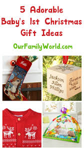 5 great gift ideas for baby u0027s first christmas our family world
