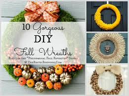 Diy Wreaths Diy Fall Wreaths Part 3 Of The U201cphenomenal Fall Favorites U201d Series