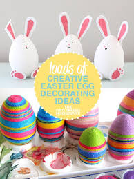 Easter Egg Decorations Ideas by 15 Creative Diy Easter Egg Decorating Ideas The Organised Housewife