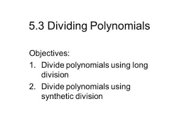 dividing polynomials synthetic division and long division methods