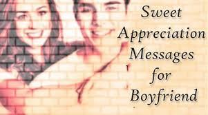 sweet appreciation messages for boyfriend
