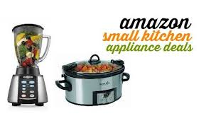 kitchen appliances deals amazon small kitchen appliances deals southern savers