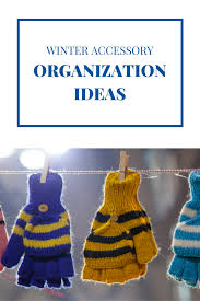 Organizing Clutter by How To Organize Scarves And Hats For A Clutter Free Fall